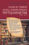 Talim ve Terbiye Kurul Kararlarında Teftiş/Denetim (1926-2017)