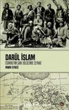 Darül İslam & Osmanlının Şark Bölgelerine Seyahat
