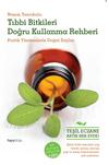 Tıbbı Bitkileri Doğru Kullanma Rehberi & Pratik Yöntemlerle Doğal İlaçlar