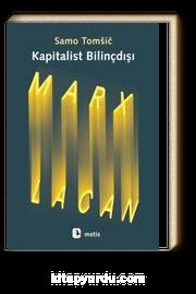 Kapitalist Bilinçdışı & Marx ve Lacan