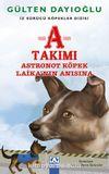A Takımı / Astronot Köpek Laika'nın Anısına