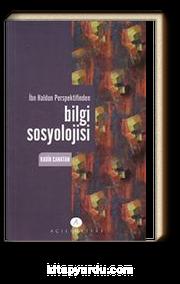 İbn Haldun Perspektifinden Bilgi Sosyolojisi