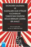 Ekonomik Kalkınma ve Kadınların Elde Ettikleri Kazanımlar: Türkiye'deki İstatistiki Bölge Birimleri Üzerine Bir Analiz