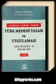 Türk Medeni Yasası ve Uygulaması 3. Cilt & Aile Hukuku - II (Madde 202-395)