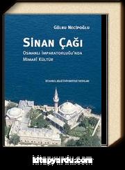 Sinan Çağı & Osmanlı İmparatorluğu'nda Mimari Kültür