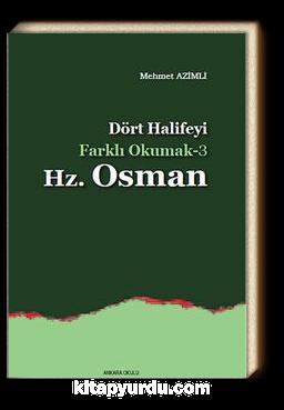 Dört Halifeyi Farklı Okumak -3 Hz.Osman
