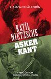 Katil Nietzsche & Asker Kant