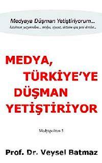 Medya Türkiye'ye Düşman Yetiştiriyor