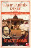 Kayıp Tarihin İzinde & Fatih'ten Shakespeare'e Doğu Batı