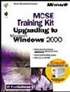 MCSE Training Kit: Upgrading to Microsoft  Windows  2000