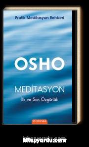 Meditasyon İlk ve Son Özgürlük & Pratik Meditasyon Rehberi