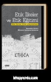 Etik İlkeler ve Etik Eğitimi & Dört Kutsal Kitap Çerçevesinde