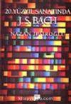 20. Yüzyıl Sanatında J.S. Bach