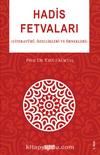 Hadis Fetvaları & Literatürü,Özellikleri ve Örnekleri