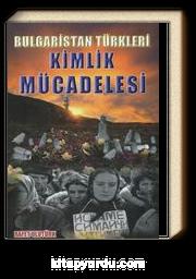 Bulgaristan Türkleri Kimlik Mücadelesi