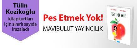Pes Etmek Yok!. Tülin Kozikoğlu, Kitapkurtları için Sınırlı Sayıda İmzaladı.
