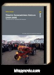 Türkiye Ekonomisinde Krizler (1929-2009) & Ekonomi Politik Açısından Bir İrdeleme