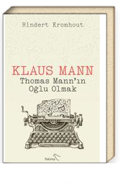 Klaus Mann Thomas Mann'ın Oğlu Olmak