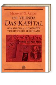 150. Yılında Das Kapital & Osmanlı'dan Günümüze Türkiye'deki Serencamı