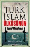 Türk İslam Ülküsünün Temel Meseleleri