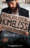 Sherlock Homeless ile Nasıl Tanıştım?