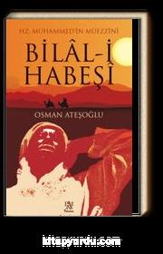 Hz. Muhammed'in Müezzi-ni Bilal-i Habeşi