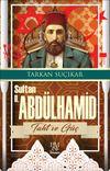 Sultan II. Abdülhamit & Taht ve Güç