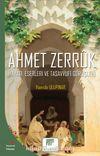 Ahmet Zerruk Hayatı, Eserleri ve Tasavvufi Görüşleri