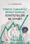 Türkiye Cumhuriyet Merkez Bankası İstatistikleri Ne Diyor?