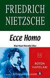 Ecce Homo Kişi Nasıl Kendisi Olur