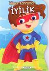 Süper Kahraman / İyilik