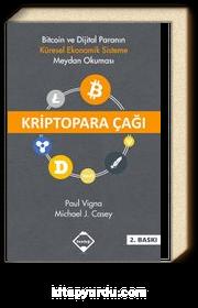 Kriptopara Çağı & Bitcoin ve Dijital Paranın Küresel Ekonomik Sisteme Meydan Okuması