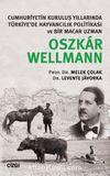 Cumhuriyetin Kuruluş Yıllarında Türkiye'de Hayvancılık Politikası ve Bir Macar Uzman Oszkar Wellmann