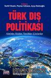 Türk Dış Politikası & Aktörler, Krizler, Tercihler, Çözümler