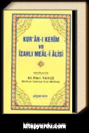 Kur'an-ı Kerim ve İzahlı Meal-i Alisi