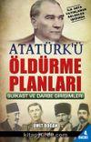 Atatürk'ü Öldürme Planları