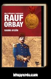 Milli Mücadele Kahramanı Rauf Orbay