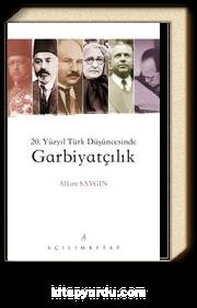 20. Yüzyıl Türk Düşüncesinde Garbiyatçılık