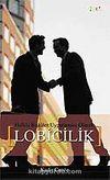Lobicilik / Halkla İlişkiler Uygulaması Olarak