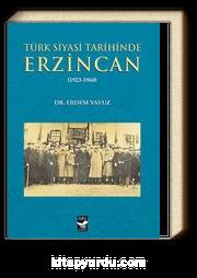 Türk Siyasi Tarihinde Erzincan (1923-1960)