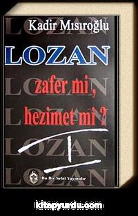 Lozan Zafer Mi? Hezimet Mi?/1