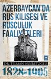 Azerbaycan'da Rus Kilisesi ve Rusçuluk Faaliyetleri (1828-1905)