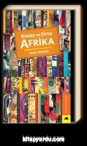 Kuzey ve Orta Afrika & Alternatif Bir Gezi Rehberi