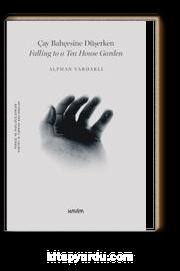 Çay Bahçesine Düşerken & Falling to a Tea House Garden