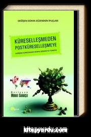 Küreselleşmeden Postküreselleşmeye & Değişim Sürecindeki Dünya Düzeni ve Türkiye