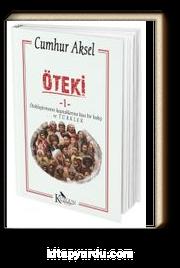 Öteki & Ötekileştirmenin Kaynaklarına Kısa Bir Bakış ve Türkler