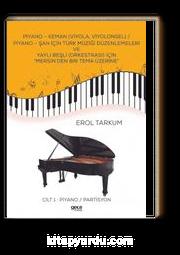 """Piyano - Keman (Viyola, Viyolonsel) / Piyano - Şan İçin Türk Müziği Düzenlemeleri Ve Yaylı Beşli (Orkestrası) İçin """"Mersin'den Bir Tema Üzerine"""" Cilt 1 : Piyano / Partisyon"""