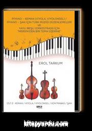 """Piyano - Keman (Viyola, Viyolonsel) / Piyano - Şan İçin Türk Müziği Düzenlemeleri ve Yaylı Beşli (Orkestrası) İçin """"Mersin'den Bir Tema Üzerine"""" Cilt 2 : Keman / Viyola / Viyolonsel / Kontrabas / Şan"""