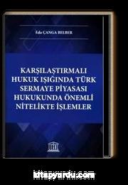 Karşılaştırmalı Hukuk Işığında Türk Sermaye Piyasası Hukukunda Önemli Nitelikte İşlemler