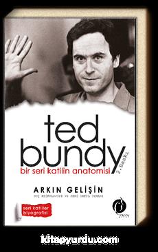 Bir Seri Katilin Anatomisi Ted Bundy